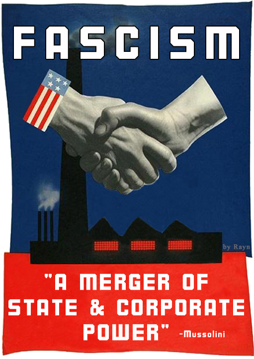 fascism, a merger of state and corporate power